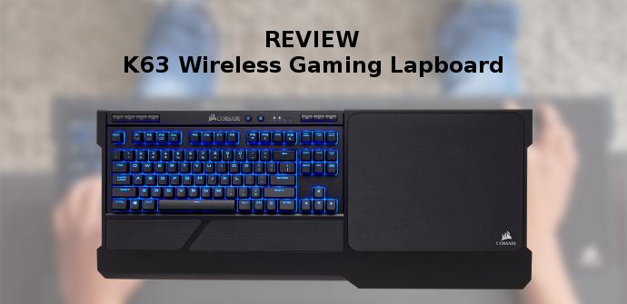 Review Corsair K63 Gaming Lapboard